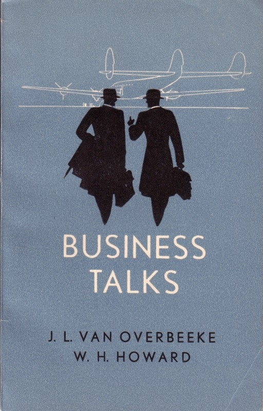 J.L. van Overbeeke/W.H. Howard - Business Talks