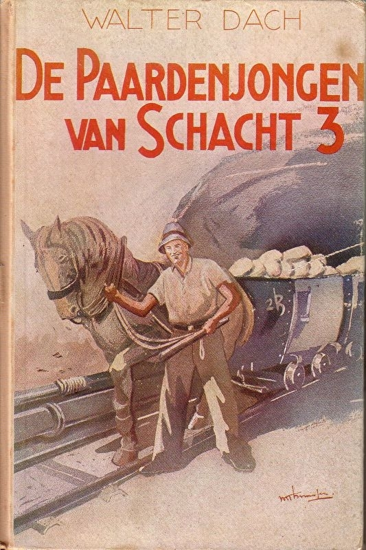 Walter Dach - De Paardenjongen van Schacht 13