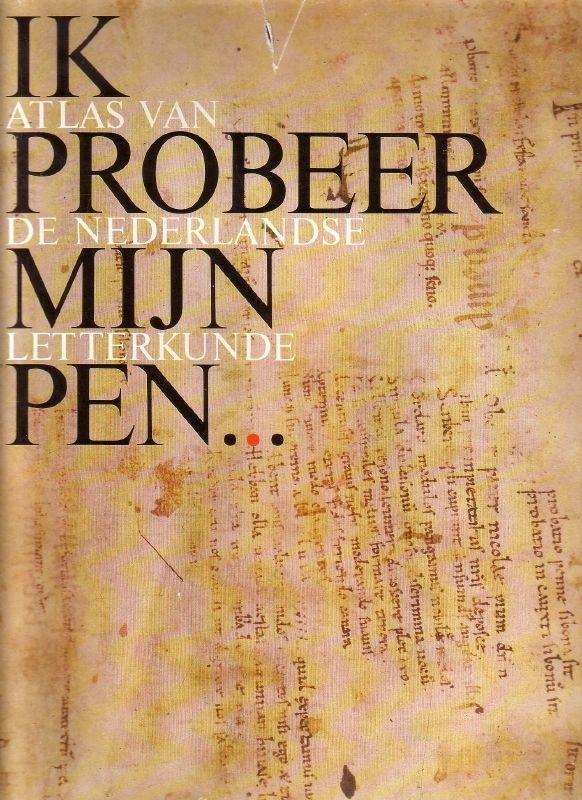 Ik probeer mijn pen ... - Atlas van de Nederlandse letterkunde