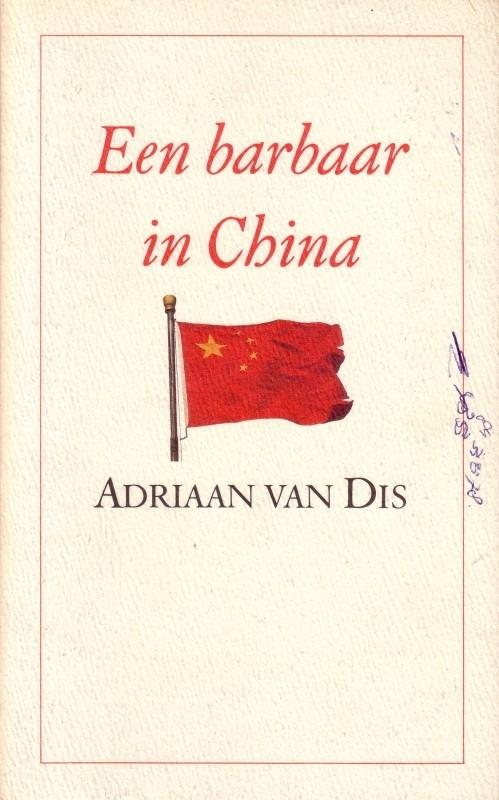 Adriaan van Dis - Een barbaar in China