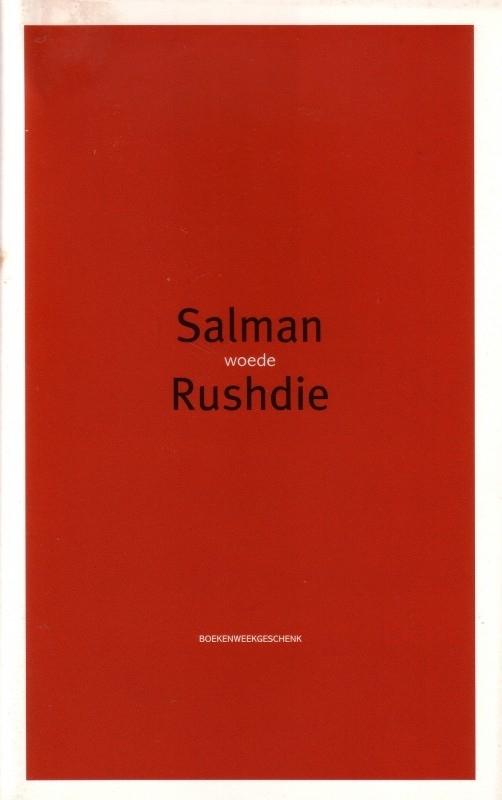 Salman Rushdie - Woede