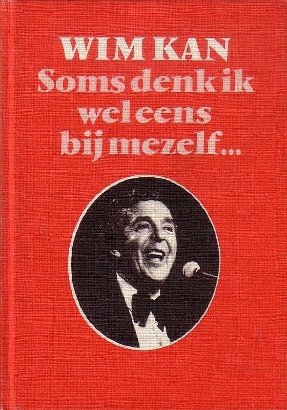 Wim Kan - Soms denk ik wel eens bij mezelf ...