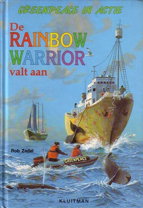 Rob Zadel - Greenpeace in actie: De Rainbow Warrior valt aan