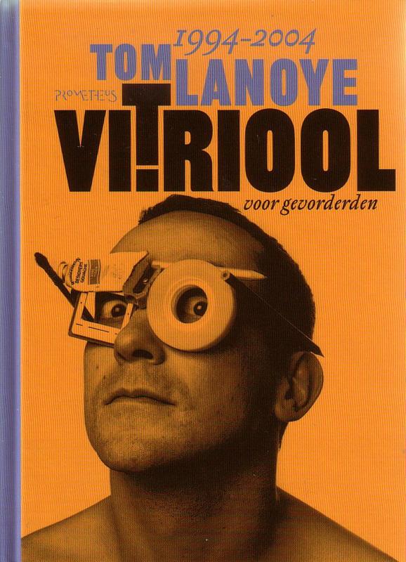 Tom Lanoye - Vitriool voor gevorderden [1994-2004]