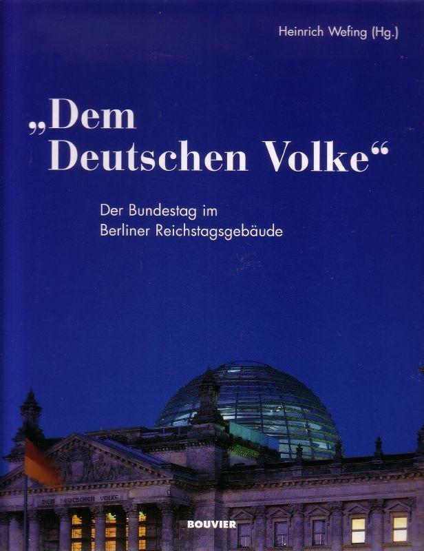 'Dem Deutschen Volke' - Der Bundestag im Berliner Reichstagsgebäude