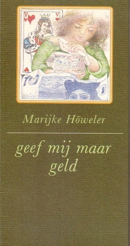 Marijke Höweler - Geef mij maar geld
