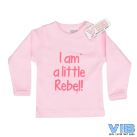 T-Shirt I AM A LITTLE REBEL! Roze 3M-VIB-Rose