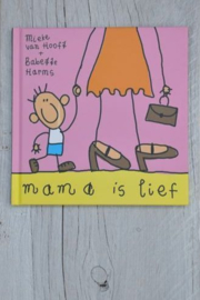 Mama is Lief-Interstat- rose