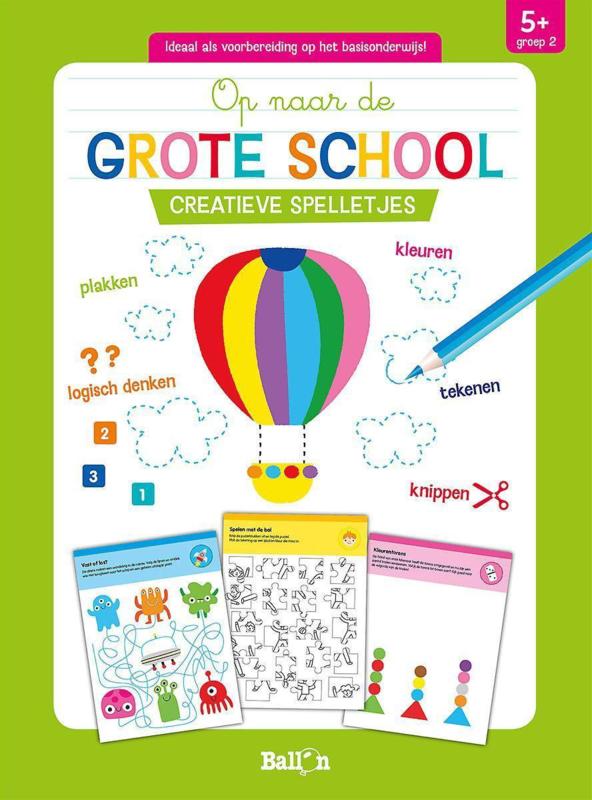 C.W.-De Ballon- Op naar de grote school Creatieve spelletjes  5+ -Green