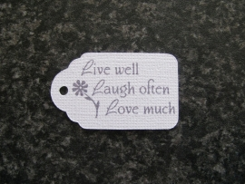 Label Live well.. Laugh often.. Love much