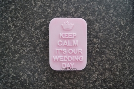 Keep calm it's our wedding day