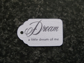 Label Dream a little dream of me