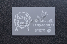Tekstbord Life is better with Labradoodles around