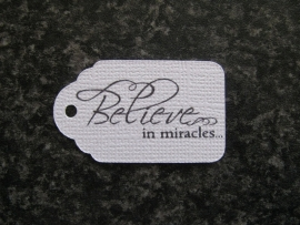 Label Believe in miracles