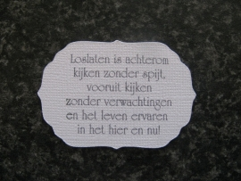 Label Loslaten is achterom kijken zonden spijt...