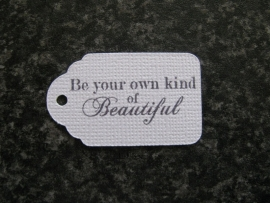 Label Be your own kind of beautiful