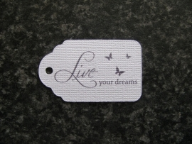 Label Live your dreams