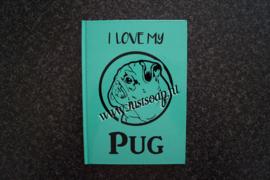 Notitieboekje I Love my Pug