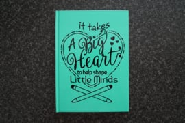 Notitieboekje It takes a big heart...