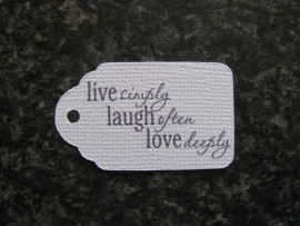 Label Live simply, Laugh often, Love Deeply