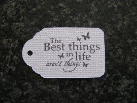 Label The Best things in life aren`t things