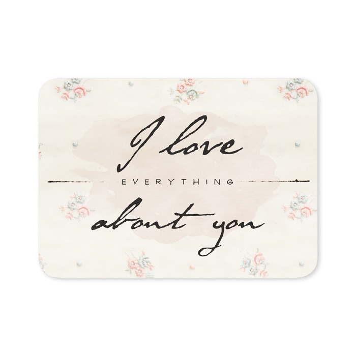 Kaart 'I love everything about you'