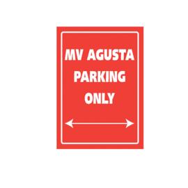 Parkeer Bord   / Parking Signs MV Agusta