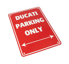 Parkeer Bord   / Parking Signs Ducati