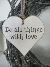 "Houten hart ""do all Things..."