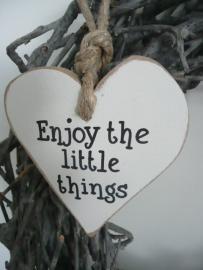 """Houten hart """"Enjoy the little...."""