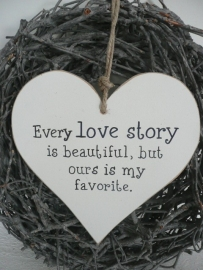 "Houten hart ""every love story..."