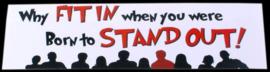 Bumper sticker Stand Out