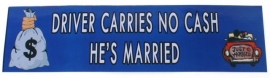 Bumper sticker Carries No Cash