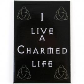 I live a charmed life - koelkastmagneet