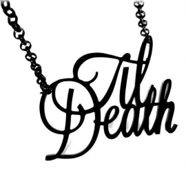 Curiology nekketting - Til Death  - tekst