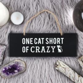 One Cat Short Of Crazy - houten wandbordje - 20 x 7 cm