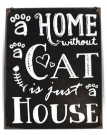 Blikken metalen wandbord  a home without a cat z.w. 19 x 24 cm