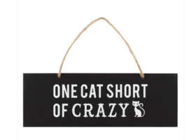 One Cat Short Of Crazy - houten wandbordje - 20 x 7 cm