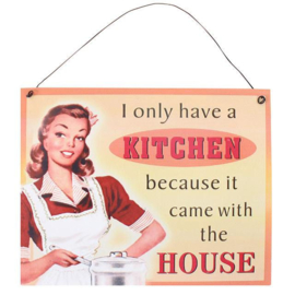 Blikken metalen wandbord I only have a kitchen 19 x 24 cm