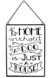 A home without a Dog - glazen wandbord - 18 x 13 cm