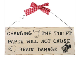 Shabby Chic Houten wandbord - Changing the toilet paper - 25 x 10 cm