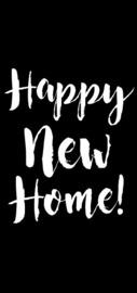 HAPPY NEW HOME!