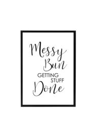 MESSY BUN, GETTING STUFF DONE