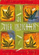 Don Miguel Ruiz: De Vier Inzichten - wijsheid van de Tolteken