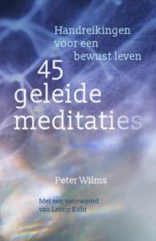 Peter Wilms: 45 Geleide Meditaties - handreikingen voor een bewust leven