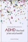 ADHD hoe haal je het uit je hoofd