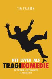 Tim Fransen: Het leven als tragikomedie - over humor, kwetsbaarheid en solidariteit