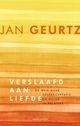 Jan Geurtz: Verslaafd aan liefde