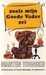 Marten Toonder: Zoals mijn Goede Vader zei