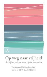 Lammert Kamphuis:  Op weg naar vrijheid - Stoïcijnse teksten voor tijden van crisis